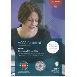 ACCA Paper P1 Governance, Risk and Ethics Revision Kit 2015 2016 BPP