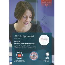 ACCA Paper P4 Advanced Financial Manegement Study Text 2015 2016 BPP
