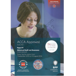 ACCA Paper P7 Advanced Audit and Assurance Study Text 2015 2016 BPP