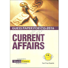 Guess Paper For CSS 2016 Current Affairs By Jahangir WorldTimes