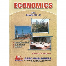 Economics For Class IX-X Muhammad Yaqub Rai Azad Publishers