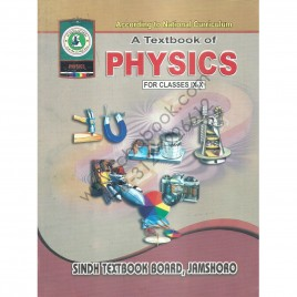 A Textbook Of Physics For Class IX-X Sindh Textbook Board, Jamshoro