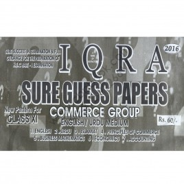 Iqra Sure Guess Papers Commerce Group 2016 New Pattern for Class XI (English / Urdu Medium)