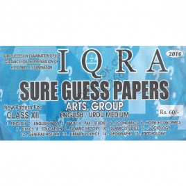 Iqra Sure Guess Papers Arts Group 2016 New Pattern for Class XII (English / Urdu Medium)