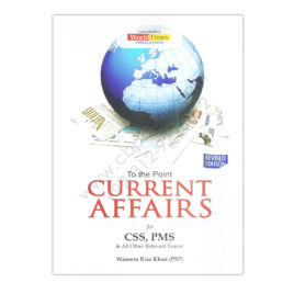 JWT To The Point Current Affairs For CSS 2017 By Wasim Riaz Khan