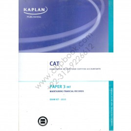 Kaplan Publishing CAT The Association Of Chartered Certified Accountants Paper P3 INT Maintaing Financial Records Exam Kit-2010