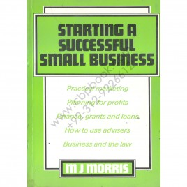 Starting a Successful Small Business MJ Morris