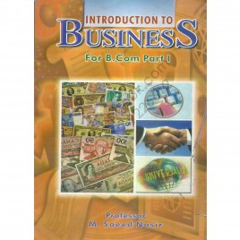 Introduction To Business  For B. Com Part 1 By M. Saeed Nasir
