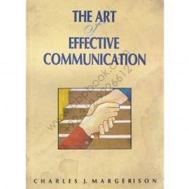 The Art of Effective Communication By Charles J. Margerison