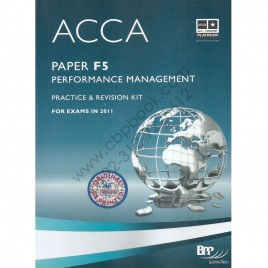 ACCA Paper F5 Performance Management Practice & Revision Kit For Exams in 2011 BPP Learning Media