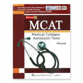 Caravan MCAT Medical Colleges Admission Tests Manual By Ch Ahmad Najib