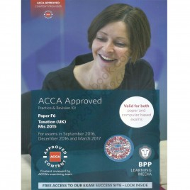 ACCA Paper F6 Taxation UK FA 2015 Revision Kit 2016 2017 BPP