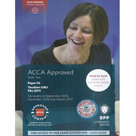 ACCA Paper F6 Taxation UK FA 2015 Study Text 2016 2017 BPP