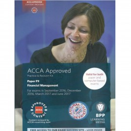 ACCA Paper F9 Financial Management Revision Kit 2016 2017 BPP