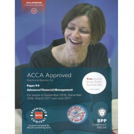 ACCA Paper P4 Advanced Financial Management Revision Kit 2016 2017 BPP