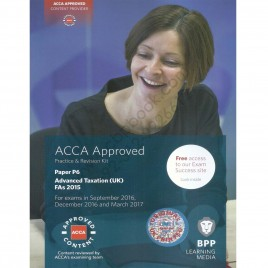 ACCA Paper P6 Advanced Taxation UK Revision Kit 2016 2017 BPP