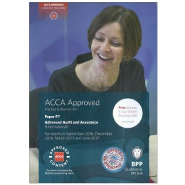 ACCA Paper P7 Advanced Audit & Assurance Revision Kit 2016 2017 BPP