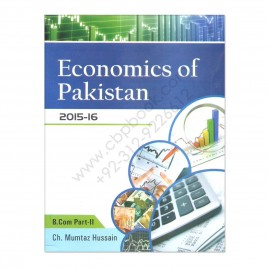 Economics Of Pakistan 2016 For B.Com By Ch Mumtaz Hussain