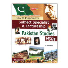 Caravan Comprehensive Pakistan Studies MCQs By Ch Ahmed Najib