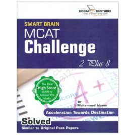 Smart Brain MCAT Challenge 2 Plus 8 (PUNJAB MCAT) by M Idrees Dogar Brother