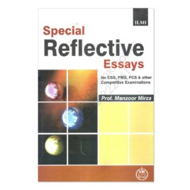 Special Reflective Essays For CSS PMS PCS By Prof Manzoor Mirza