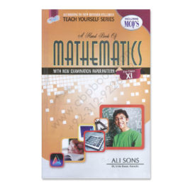 A Handbook Of Mathematics including MCQs For Class XI 2016 Ali Sons