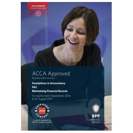 ACCA FIA FA2 Maintaining Financial Records Revision Kit 2016 2017 BPP