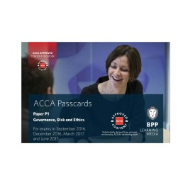 ACCA Paper P1 Governance Risk & Ethics Passcards 2016 2017 BPP