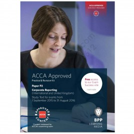 ACCA Paper P2 Corporate Reporting Revision Kit 2016 2017 BPP