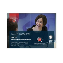 ACCA Paper P4 Advanced Financial Management Passcards 2016 2017 BPP