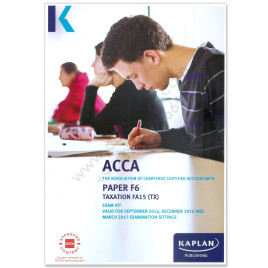 ACCA Paper F6 Taxation UK FA 2015 Revision Kit 2016 2017 Kaplan