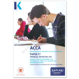 ACCA Paper F7 Financial Reporting Revision Kit 2016 2017 Kaplan