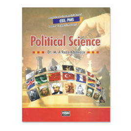Political Science For CSS PMS By Dr M A Raza Khawaja HSM Publishers
