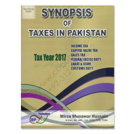 Synopsis Of Taxes In Pakistan Tax Year 2017 32nd Edition Mirza Munawar Hussain