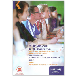 ACCA FIA MA2 Managing Costs & Finances Revision Kit 2015 2016 Kaplan