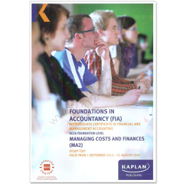 ACCA FIA MA2 Managing Costs & Finances Study Text 2015 2016 Kaplan