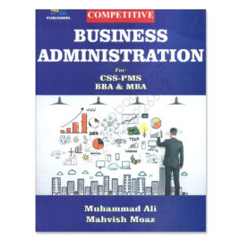 Business Administration By Muhammad Ali & Mahvish Moaz AH Publishers