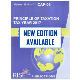 CA CAF 6 Principles of Taxation Tax Year 2017 by Adnan Rauf Rise Publications