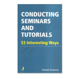 Conducting Seminars and Tutorials 53 Ineresing Ways By Hannah Strawson