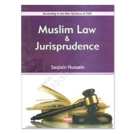 Muslim Law and Jurisprudence By Saqlain Hussain HSM Publishers