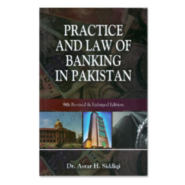 Practice & Law Of Banking In Pakistan 9th Edition By Dr Asrar H Siddiqi