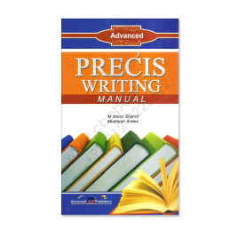 Advanced Precis Writing By M Imtiaz Shahid and Musfarah Anees