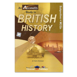 An Advanced Study in British History By Dr Asmi Shaheen