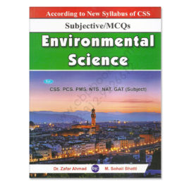 Environmental Science for CSS PMS By Dr Zafar Ahmad & M Sohail Bhatti