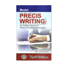 Precis Writing By Iqbal Ahmad Bhatti and Tahir Ahmad Bhatti