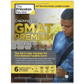 Cracking the GMAT Premium 2017 Edition by The Princeton Review