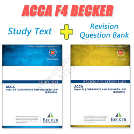 ACCA Paper F4 Study Text & Revision Question Bank 2016 2017 Becker