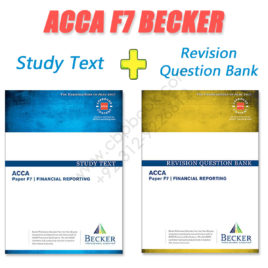 ACCA Paper F7 Study Text & Revision Question Bank 2016 2017 Becker