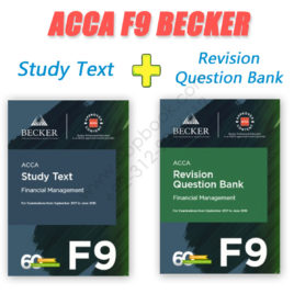 ACCA Paper F9 Study Text & Revision Question Bank 2017 2018 Becker