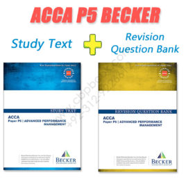 ACCA Paper P5 Study Text & Revision Question Bank 2016 2017 Becker